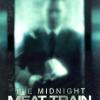 The Midnight Meat Train : ทุบกะโหลกนรกใต้เมือง