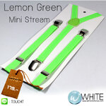 Lemon Green Mini Stream - สายเอี้ยมเส้นเล็ก (Suspenders) สายสีเขียวสะท้อนแสง  ขนาดสาย กว้าง 1.5 เซนติเมตร ยาวสุด 32 นิ้ว (CT030) by WhiteMKT